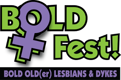 BOLDFest - Bold Old(er) Lesbians and Dykes, Vancouver, BC